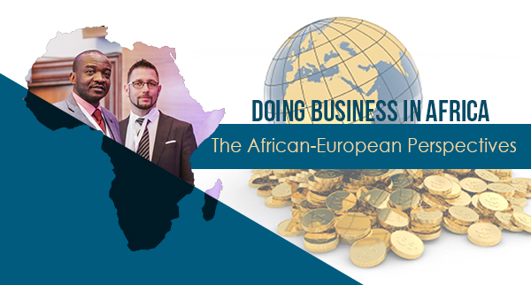 Doing Business in Africa -The African-European Perspectives